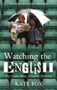 Watching the English - Kate Fox (ISBN 9780340818862)