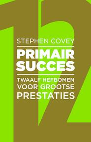 Primair Succes - Stephen Covey, Stephen R. Covey (ISBN 9789047009399)