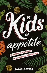 De kids of Appetite - David Arnold (ISBN 9789020678932)