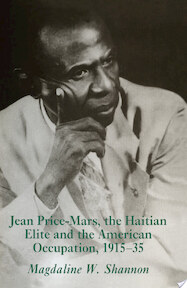 Jean-Price Mars, the Haitian Elite and the American Occupation,1915-35 - Magdaline W. Shannon (ISBN 9781349249640)