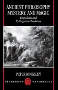 Ancient Philosophy, Mystery, and Magic - Peter Kingsley (ISBN 9780198149880)