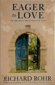 Eager to Love - Richard Rohr (ISBN 9781473604032)