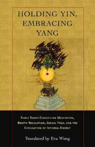 Holding Yin, Embracing Yang - (ISBN 9781590302637)