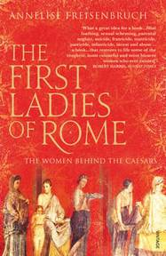The first ladies of Rome - Annelise Freisenbruch (ISBN 9780099523932)