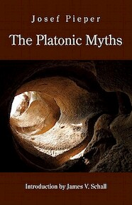 The Platonic Myths - Josef Pieper (ISBN 9781587316371)