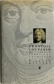 François Couperin and the French classical tradition - Wilfrid Mellers (ISBN 9780571139835)