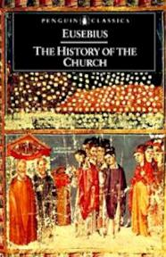 The history of the church from Christ to Constantine - Eusebius (of Caesarea, Bishop of Caesarea), Geoffrey Arthur Williamson, Andrew Louth (ISBN 9780140445350)