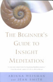 The Beginner's Guide to Insight Meditation - Arinna Weisman, Jean Smith (ISBN 9780609806470)