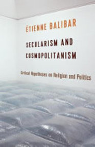 Secularism and Cosmopolitanism - Étienne Balibar (ISBN 9780231168601)