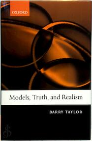 Models, truth, and realism - Barry M. Taylor (ISBN 9780199286690)