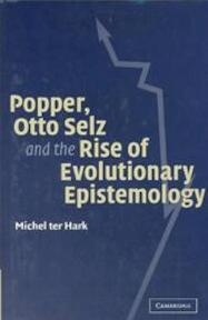 Popper Otto Selz and the Rise of Evolutionary Epistemology - Michel Ter Hark (ISBN 9780521830744)