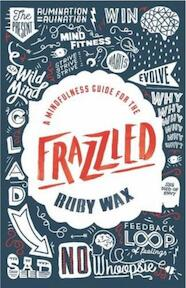 A Mindfulness Guide for the FRAZZLED - Ruby Wax (ISBN 9780241186497)