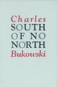 South of No North; Stories of the Buried Life. - Charles Bukowski (ISBN 9780876851890)