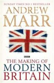 Making of Modern Britain - Andrew Marr (ISBN 9780330510998)