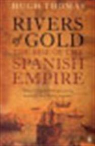 Rivers of Gold - Hugh Thomas (ISBN 9780141034485)