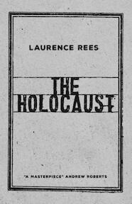 The Holocaust - laurence rees (ISBN 9780241298183)