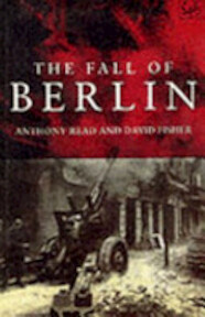 The Fall of Berlin - Anthony Read, David Fisher (ISBN 9780712657976)
