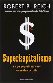 Superkapitalisme - Robert.B. Reich (ISBN 9789047000594)