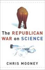 The Republican War on Science - Chris Mooney (ISBN 9780465046768)