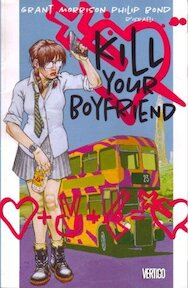 Kill your boyfriend - Grant Morrison, Philip Bond, Daniel Vozzo D'Israeli (ISBN 156389453x)