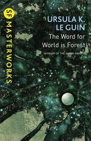 The Word for World is Forest - Ursula K. Le Guin (ISBN 9781473205789)