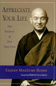 Appreciate Your Life - Taizan Maezumi Roshi (ISBN 9781570629167)