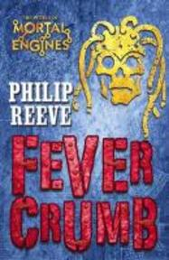 Fever Crumb - Philip Reeve (ISBN 9781407102436)