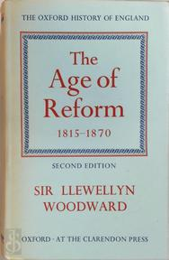The Age of Reform, 1815-1870 (Oxford History of England) - Llewellyn Sir Woodward