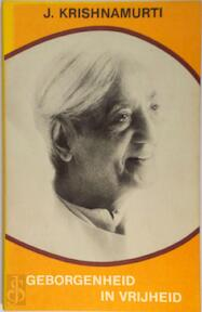 Geborgenheid in vrijheid - J. Krishnamurti, H.W. Methorst (ISBN 9789062716555)