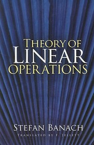 Theory of Linear Operations - Stefan Banach (ISBN 9780486469836)