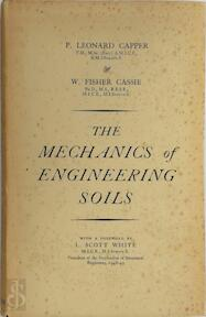 The mechanics of engineering soils - P. Leonard Capper, W. Fisher Cassie