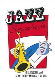 Jazz Scrapbook: Bill Russell and Some Highly Musical Friends - Bill Russel (ISBN 9780917860416)