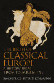 The Birth of Classical Europe - S. R. F. Price, Simon Price, Peter Thonemann (ISBN 9780713992427)