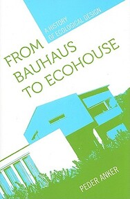 From Bauhaus to Ecohouse - Peder Anker (ISBN 9780807135518)