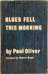 Blues Fell This Morning - Paul Oliver