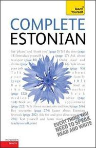 Complete Estonian Beginner to Intermediate Book and Audio Course - Mare Kitsnik, Leelo Kingisepp (ISBN 9781444106022)
