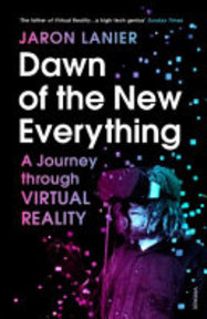 Dawn of the New Everything - Jaron Lanier (ISBN 9781784701536)