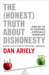 The (Honest) Truth about Dishonesty / How we lie to everyone, especially ourselves - Dan Ariely (ISBN 9780007477326)