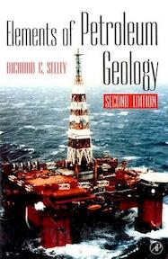 Elements of Petroleum Geology - Richard C. Selley (ISBN 9780126363708)