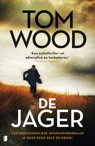De jager - Tom Wood (ISBN 9789022579893)