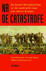 Na de catastrofe - Frits Boterman, Willem Melching, Arnold Labrie (ISBN 9789046817063)