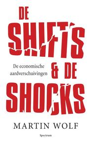 The shifts & the shocks - Martin Wolf (ISBN 9789000316939)
