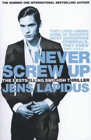 Never Screw Up - Jens Lapidus (ISBN 9780230767348)