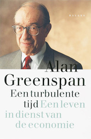 Een turbulente tijd - ALAN Greenspan (ISBN 9789050188678)