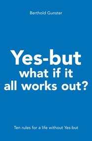 Yes-but what if it all works out? - B. Gunster (ISBN 9789022993774)