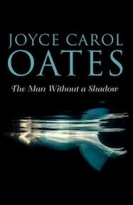 The Man Without a Shadow - Joyce Carol Oates (ISBN 9780008165383)