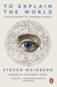 To Explain the World - steven weinberg (ISBN 9780141980874)