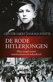 De rode Hitlerjongen - Günter Lucks, Harald Stutte (ISBN 9789462491120)