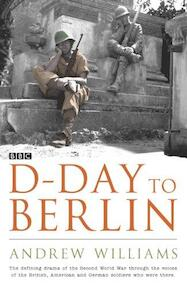 D-Day to Berlin - Andrew Williams (ISBN 9780340833964)