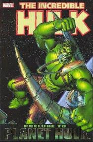 The Incredible Hulke: Prelude to Planet Hulk - Keu Cha, William Murai, Daniel Way (ISBN 9780785119531)